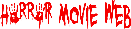 horror movie web - best horror movie news and horror movies to watch